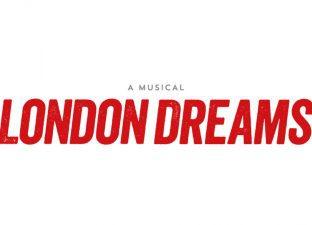 London Dreams a Musical
